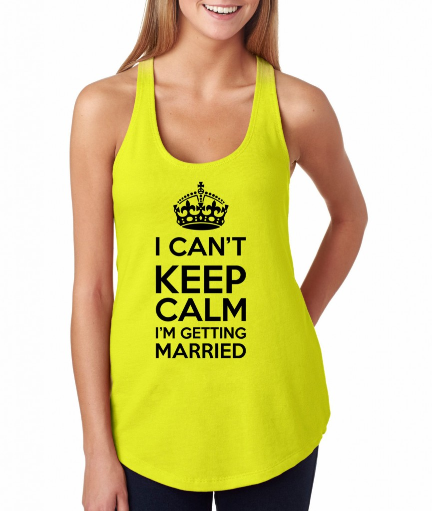 I cant keep calm im getting married