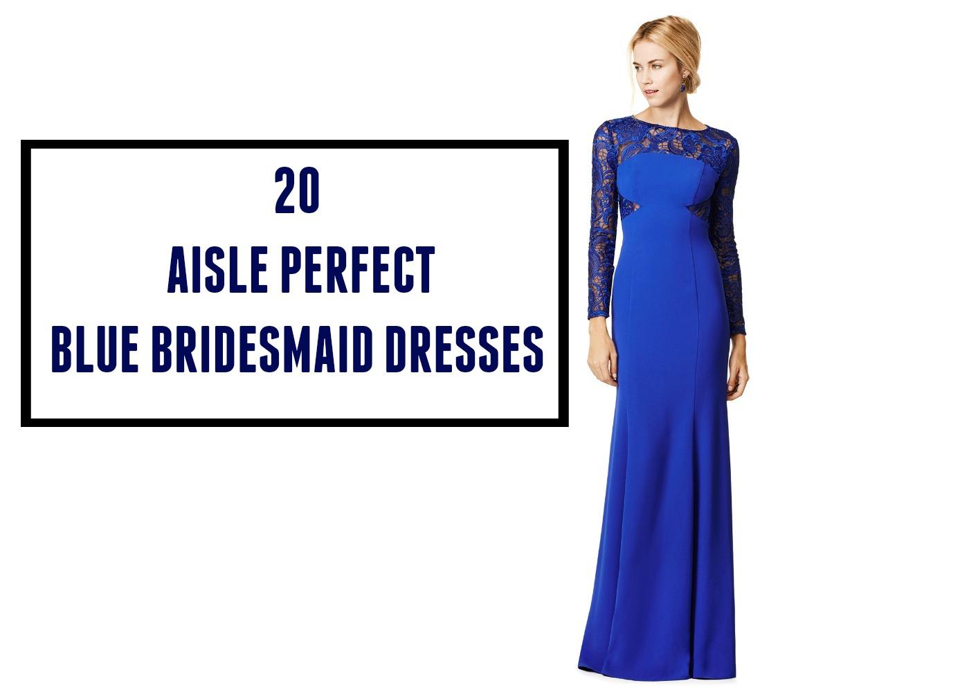 20 aisle perfect blue bridesmaid dresses