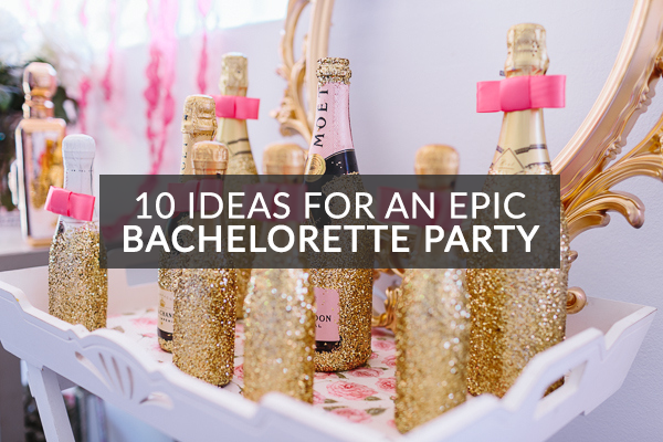 Ideas For An Epic Bachelorette