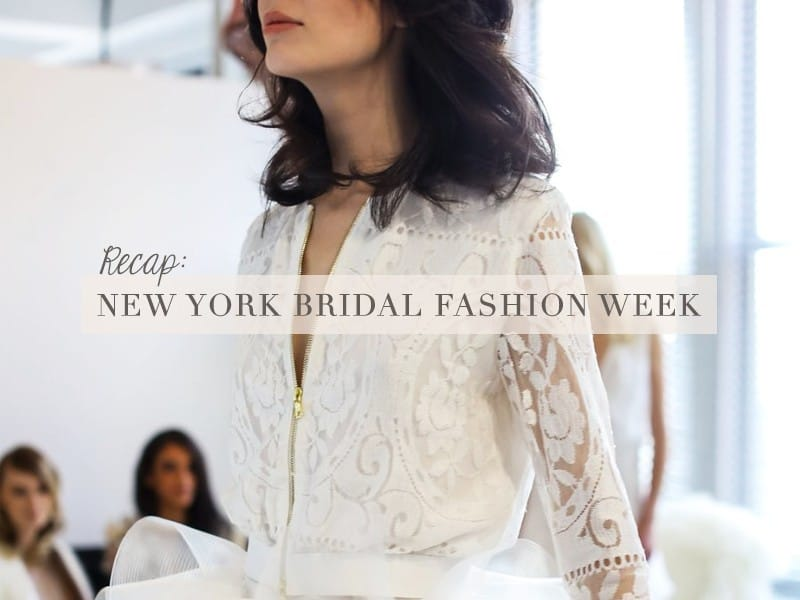 New york bridal fashion week recap