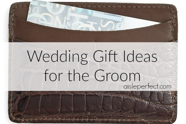 Wedding Gifts For Bride From Groom Ideas: 10 Wedding Gift Ideas For The Groom