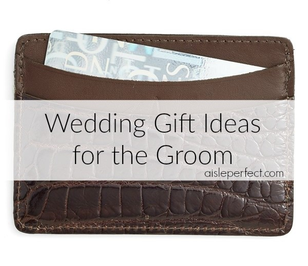 Wedding Gift For Her From Groom : 10 Wedding Gift Ideas for the Groom - Aisle Perfect