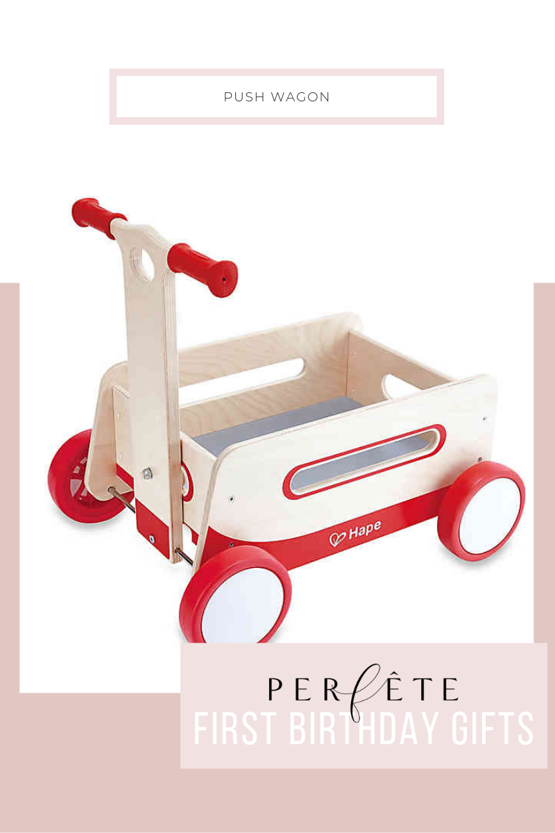 Perfête First Birthday Gift Ideas for Any One Year Old: wooden push wagon by hape for toddler