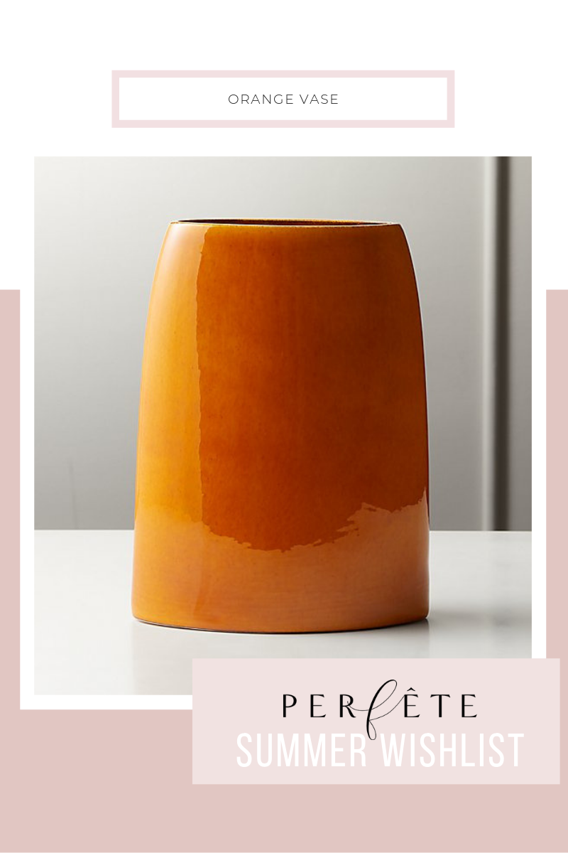 orange vase - summer wishlist - perfête summer essentials