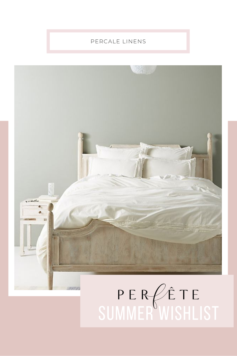 white percale linens from Pottery barn - summer wishlist inspiration and home decor