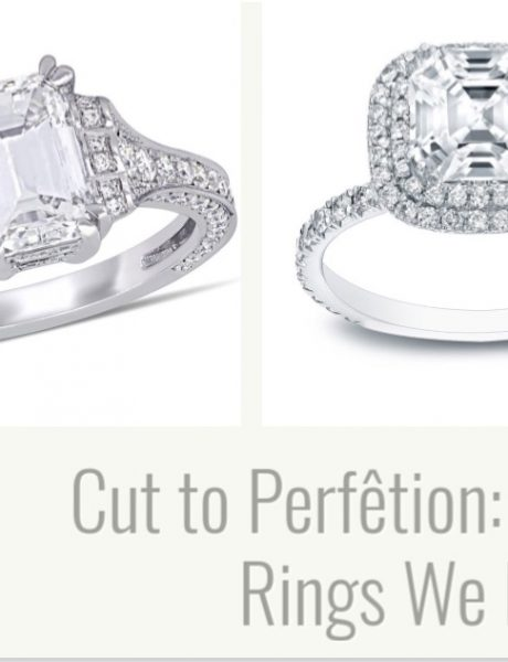 Cut to Perfêtion- Dazzling Engagement Rings We Need Right Now
